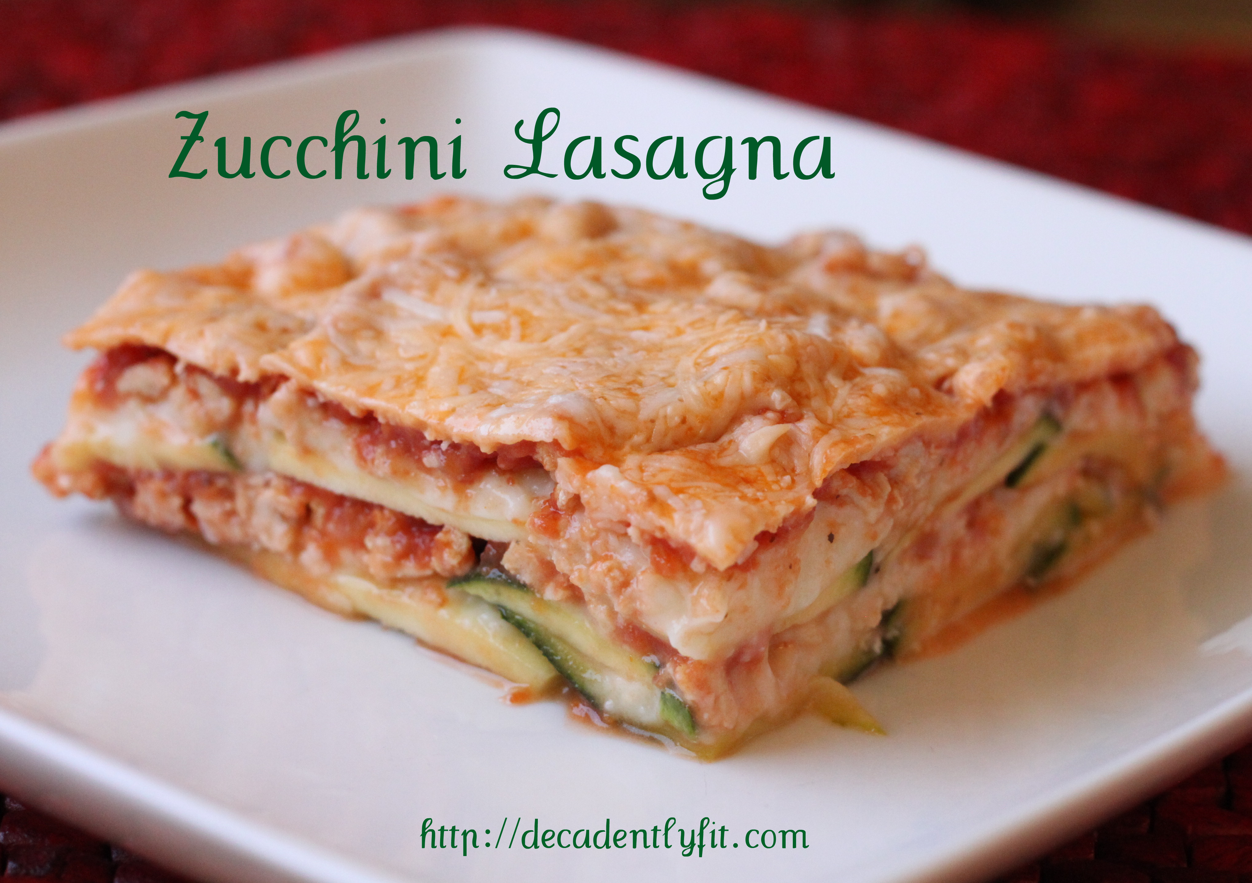 Zucchini Lasagna - Low Carb - Decadently Fit